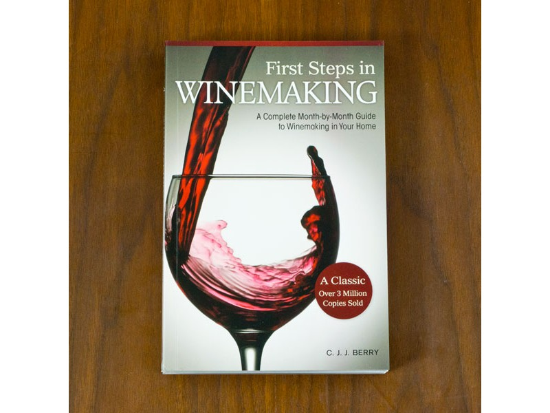 First Steps in Winemaking 2011 Edition