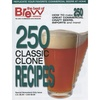 Brew Your Own Magazine - 250 Classic Clone Recipes